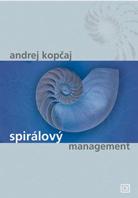 Ing. Andrej Kopčaj Csc. - kniha Spirálový management